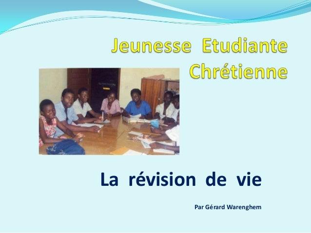 La révision de vie          Par Gérard Warenghem