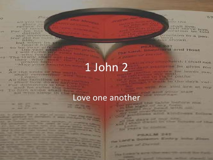 1 John 2<br />Love one another<br />