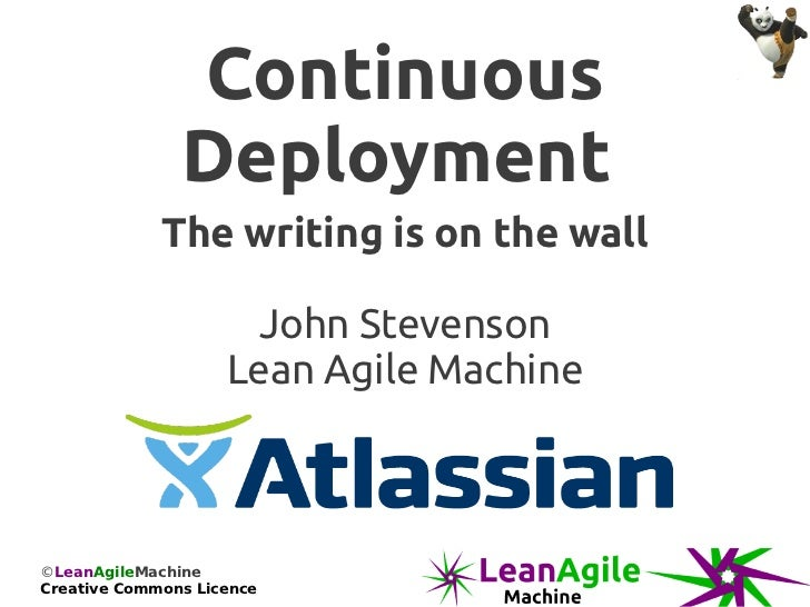 Continuous               Deployment             The writing is on the wall                     John Stevenson             ...