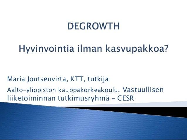 Maria Joutsenvirta, KTT, tutkijaAalto-yliopiston kauppakorkeakoulu, Vastuullisenliiketoiminnan tutkimusryhmä – CESR