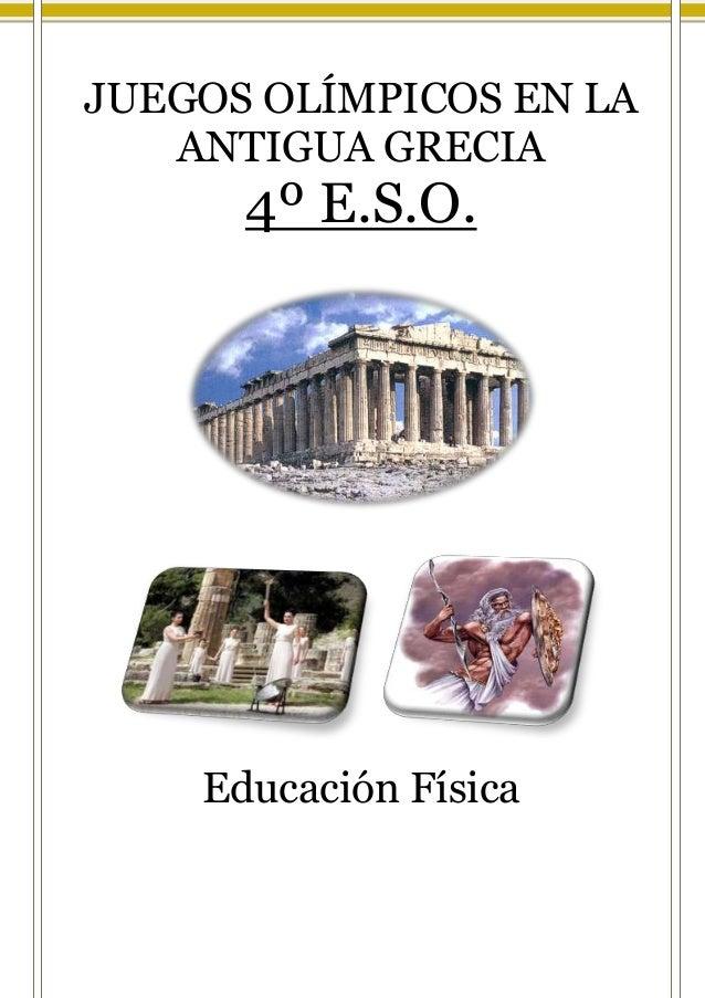 JUEGOS OLÍMPICOS EN LA ANTIGUA GRECIA  4º E.S.O.  Educación Física