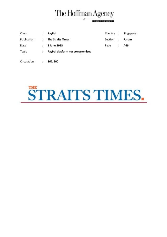 Client : PayPal Country : SingaporePublication : The Straits Times Section : ForumDate : 1 June 2013 Page : A46Topic : Pay...
