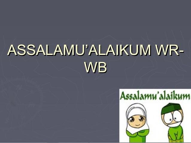 AASSSSAALLAAMMUU''AALLAAIIKKUUMM WWRR--  WWBB