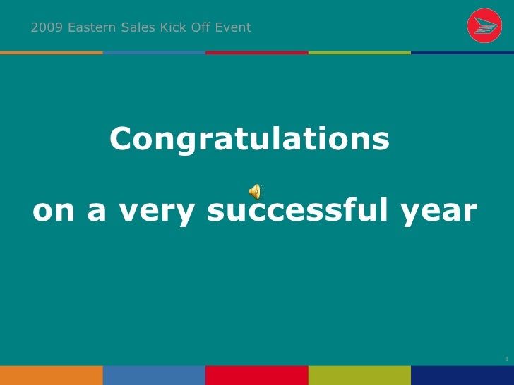 <ul><li>Congratulations  </li></ul><ul><li>on a very successful year </li></ul>2009 Eastern Sales Kick Off Event