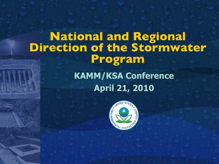 National and Regional Direction of the Stormwater Program KAMM/KSA Conference April 21, 2010