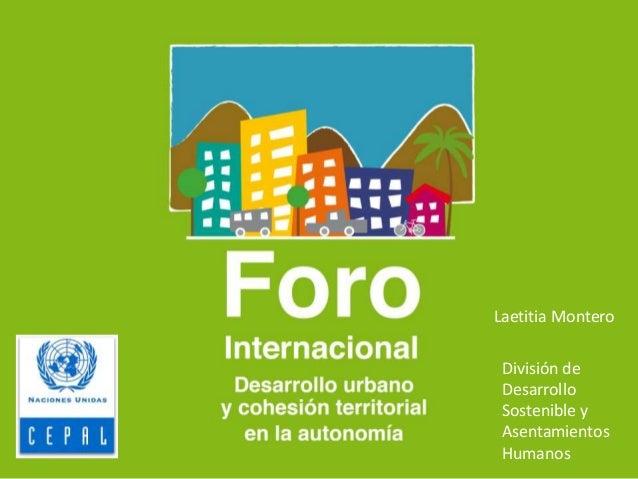 Laetitia Montero División de Desarrollo Sostenible y Asentamientos Humanos