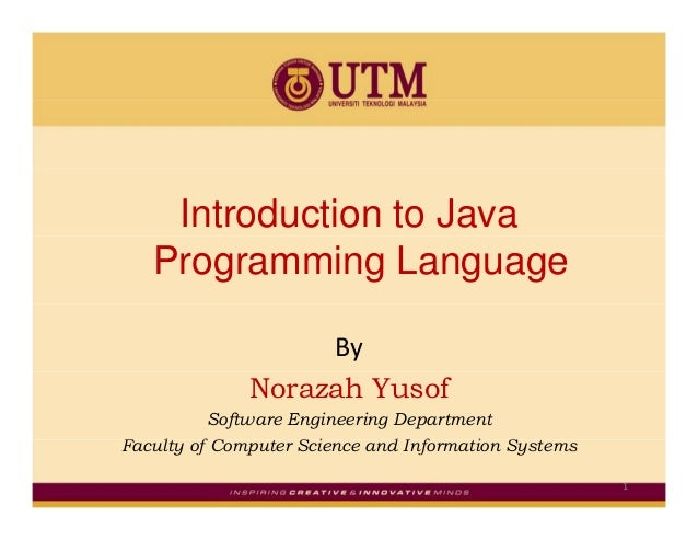 Introduction to Java   Programming Language                   By              Norazah Yusof          Software Engineering ...