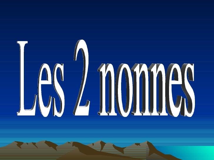 1 Les 2 Nonnes