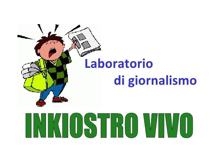 INKIOSTRO VIVO Laboratorio  di giornalismo