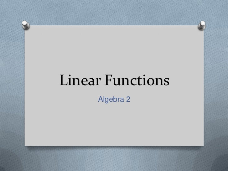 Linear Functions<br />Algebra 2<br />