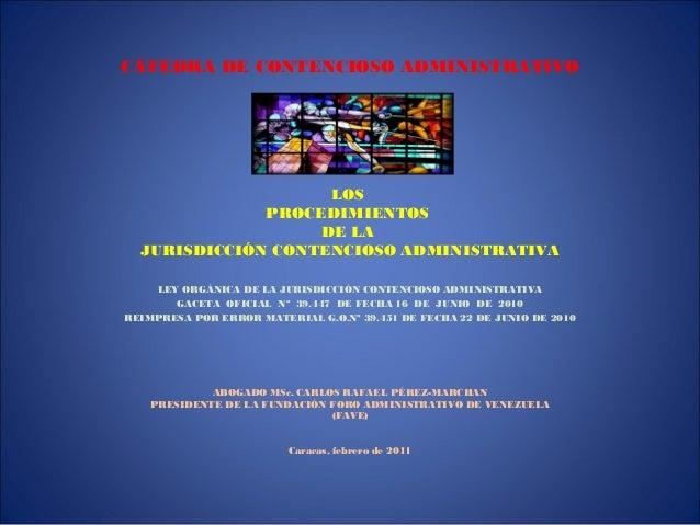 CÁTEDRA DE CONTENCIOSO ADMINISTRATIVOLOSPROCEDIMIENTOSDE LAJURISDICCIÓN CONTENCIOSO ADMINISTRATIVALEY ORGÁNICA DE LA JURIS...