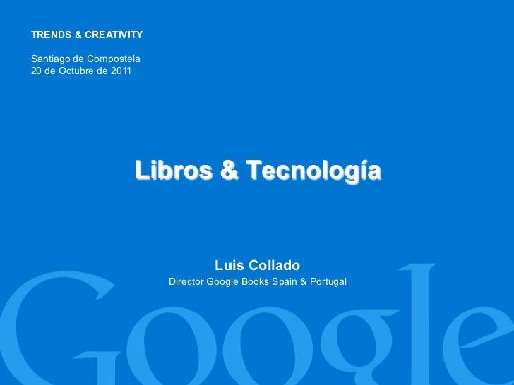 Tendencias y tecnologías. Google. Luis Collado