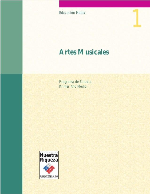 Primer Año Medio Artes Musicales Ministerio de Educación 1 Programa de Estudio Primer Año Medio Artes Musicales Educación ...