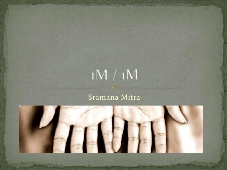 Sramana Mitra<br />1M / 1M<br />