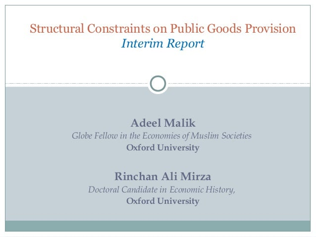 Structural Constraints on Public Goods Provision: Evidence from Pakistan by Dr. Adeel Malik and Mr. Rinchan Ali Mirza, Oxford University, UK
