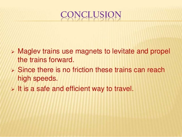 maglevs magnetic levitation essay Maglev and the much-publicised but so far theoretical hyperloop are often  regarded as the ones to watch – but do they really represent the.
