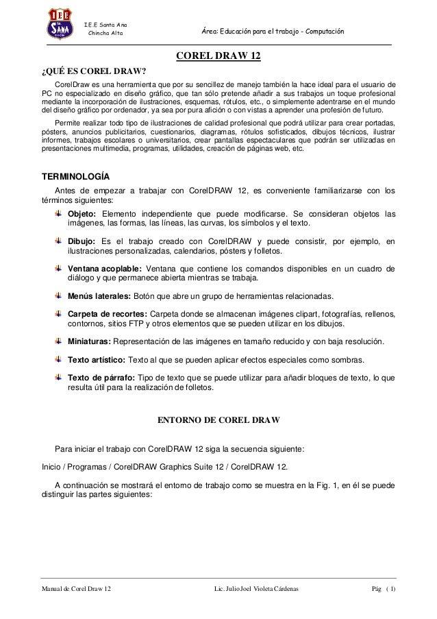 I.E.E Santa Ana Chincha Alta  Área: Educación para el trabajo - Computación  COREL DRAW 12 ¿QUÉ ES COREL DRAW? CorelDraw e...