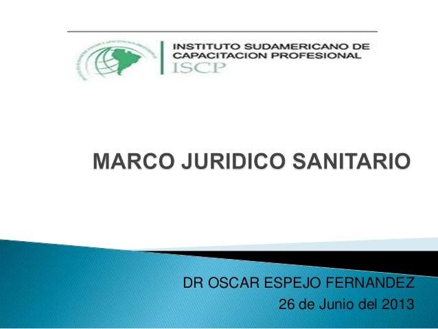 DR OSCAR ESPEJO FERNANDEZ 26 de Junio del 2013