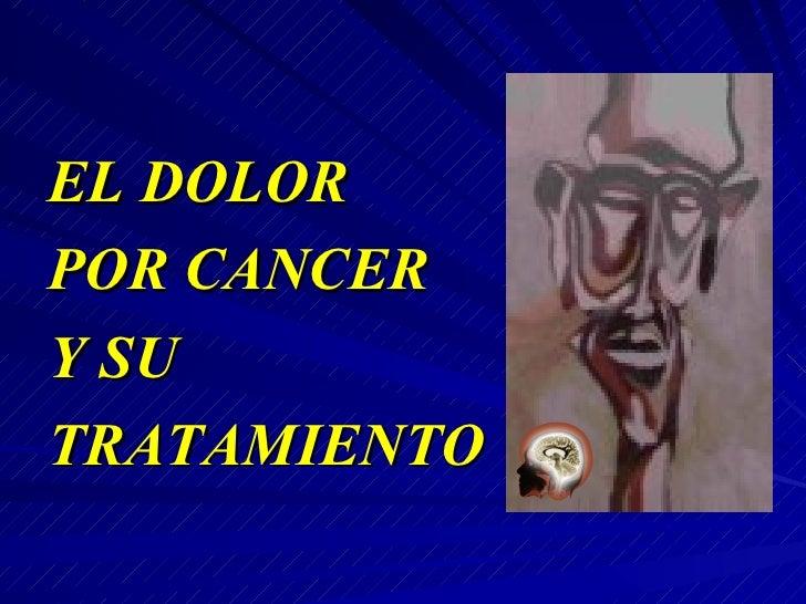 El Dolor por Cancer y su Tratamiento