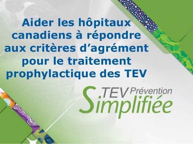 Aider les hôpitaux canadiens à répondre aux critères d'agrément pour le traitement prophylactique des TEV