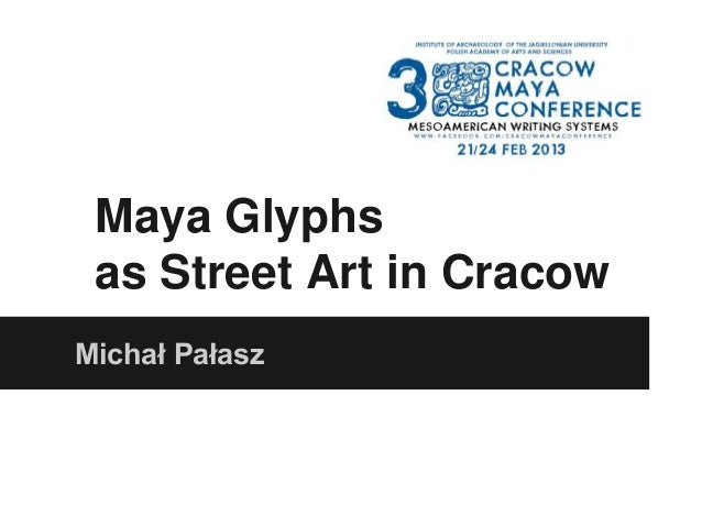 Maya Glyphs as Street Art in Cracow