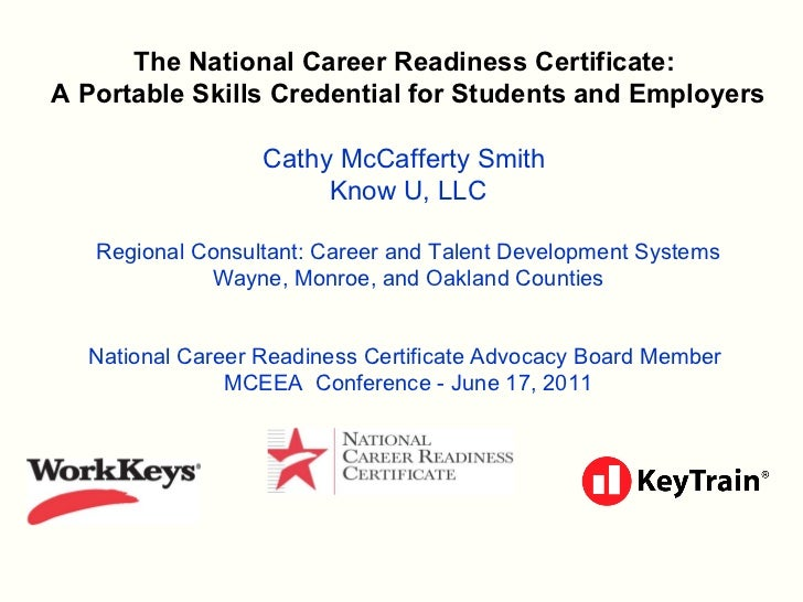 The National Career Readiness Certificate:  A Portable Skills Credential for Students and Employers Cathy McCafferty Smith...