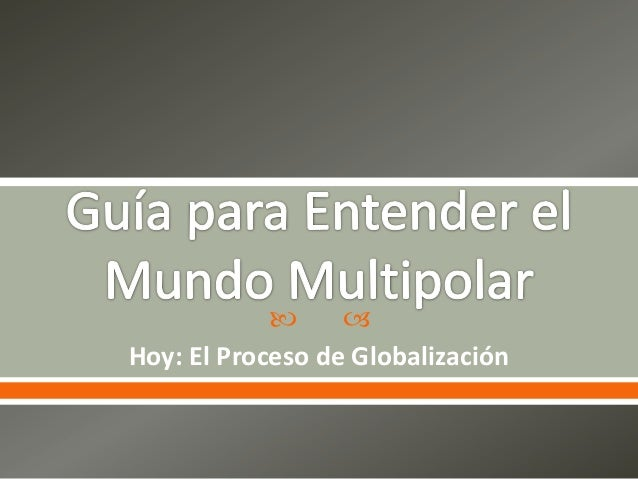   Hoy: El Proceso de Globalización