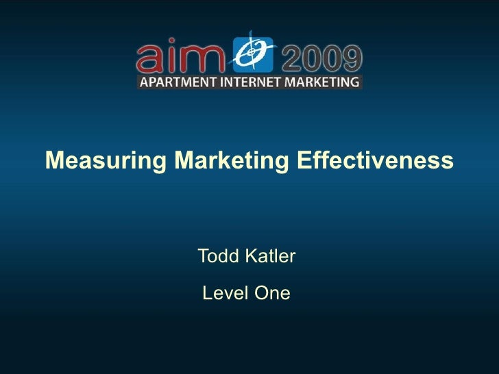 """Measuring Market Effectiveness"" - Todd Katler (LevelOne) - 2009 AIM Conference"