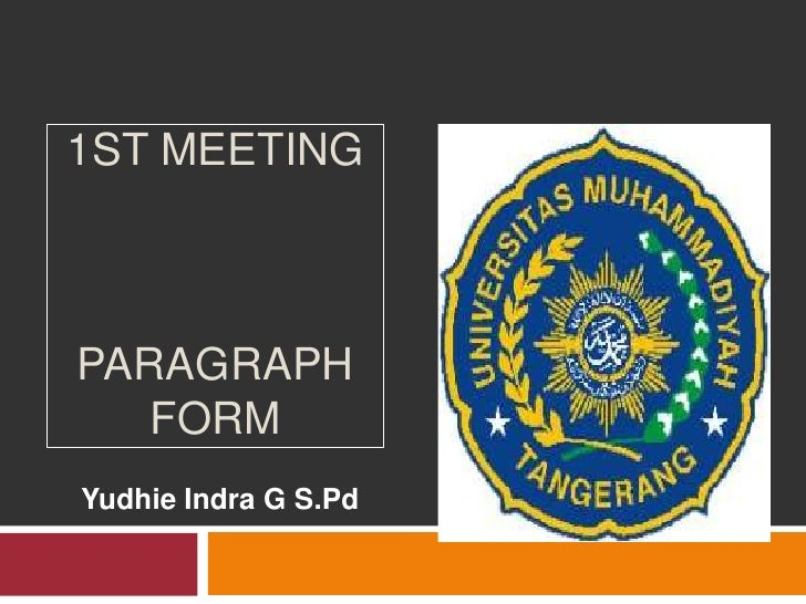 1ST MEETING PARAGRAPH FORM<br />YudhieIndra G S.Pd<br />