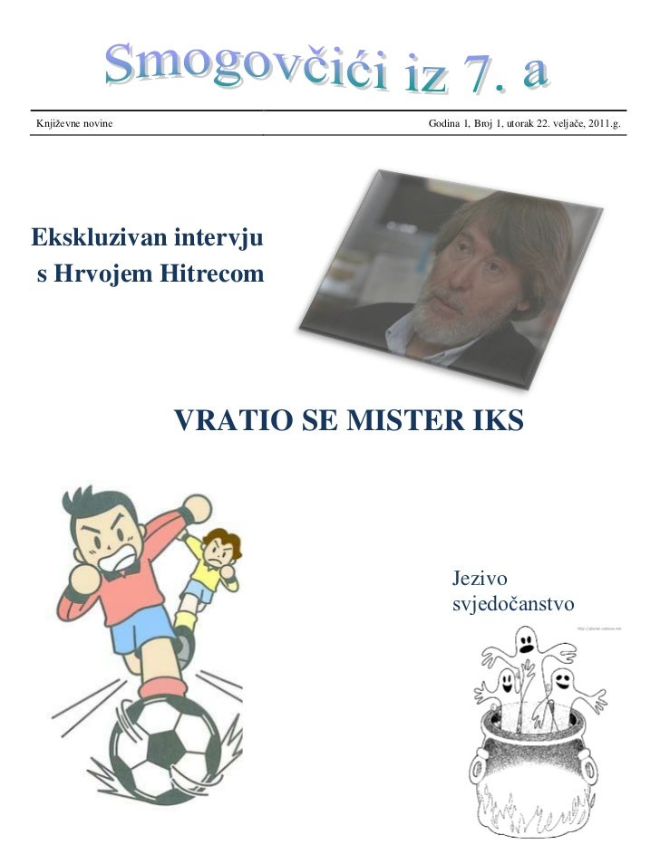 Književne novine                 Godina 1, Broj 1, utorak 22. veljače, 2011.g.Ekskluzivan intervjus Hrvojem Hitrecom      ...