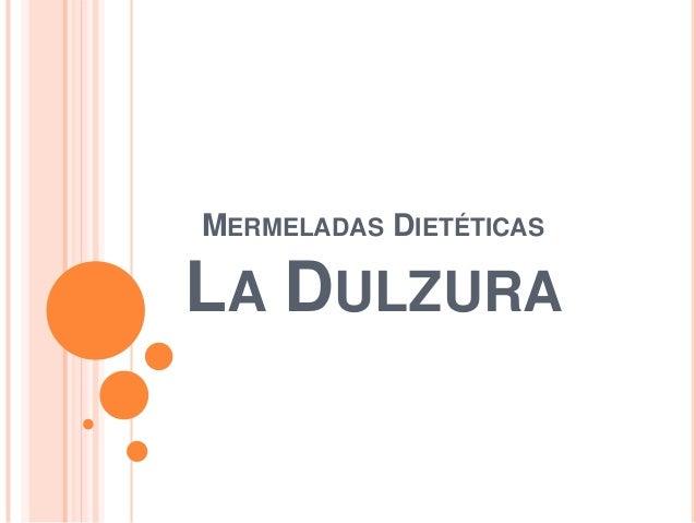 MERMELADAS DIETÉTICAS  LA DULZURA