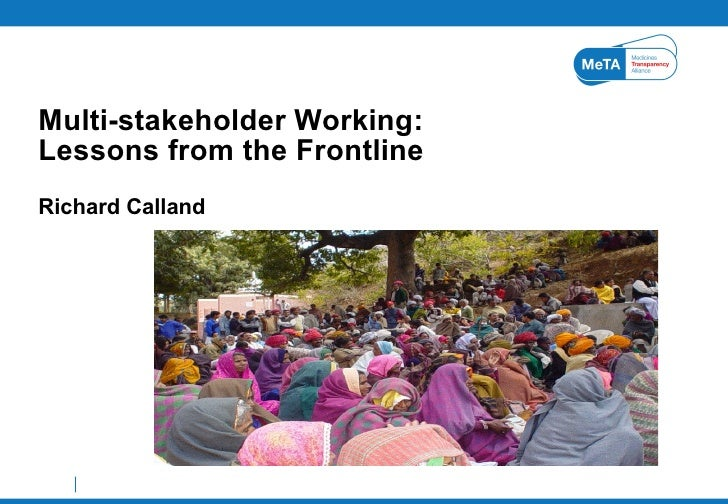 Multi-stakeholder Working: Lessons from the Frontline Richard Calland