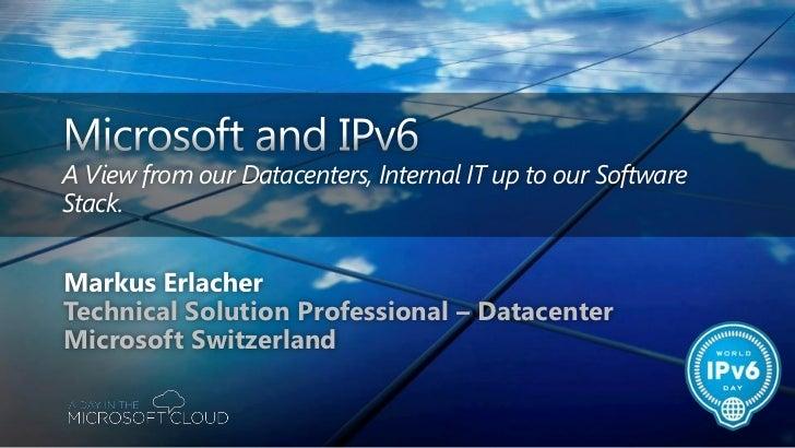 1. IPv6 bei Microsoft - Markus Erlacher