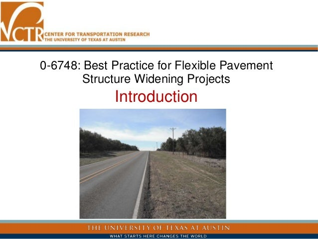 0-6748: Best Practice for Flexible Pavement Structure Widening Projects Introduction
