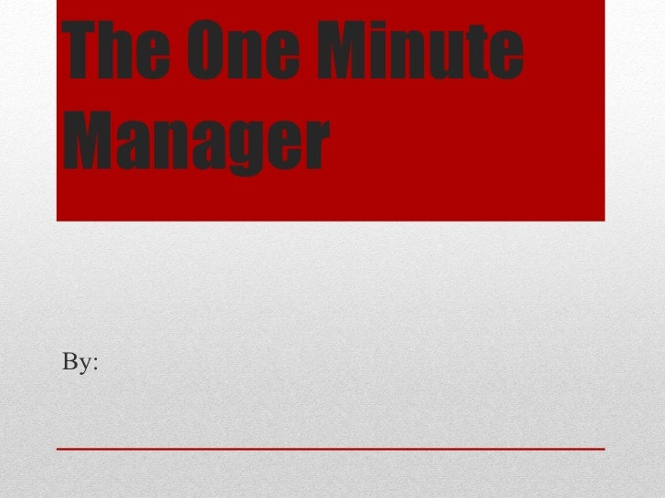 The One Minute Manager By: