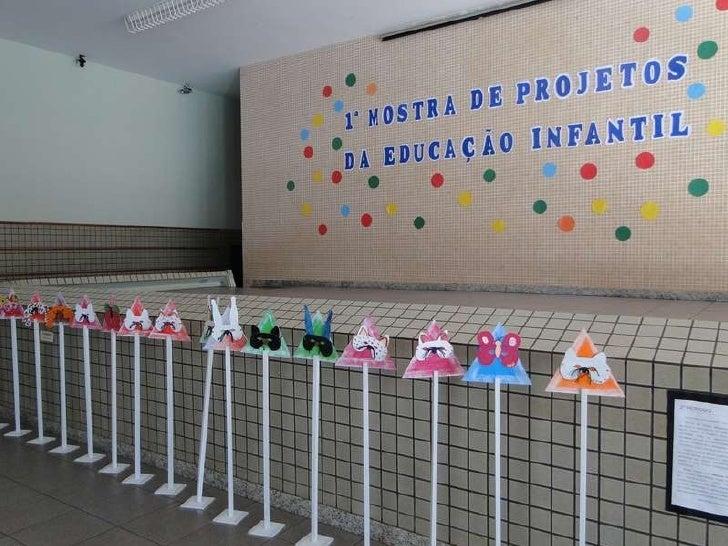 1ª mostra de projetos da educação infantil