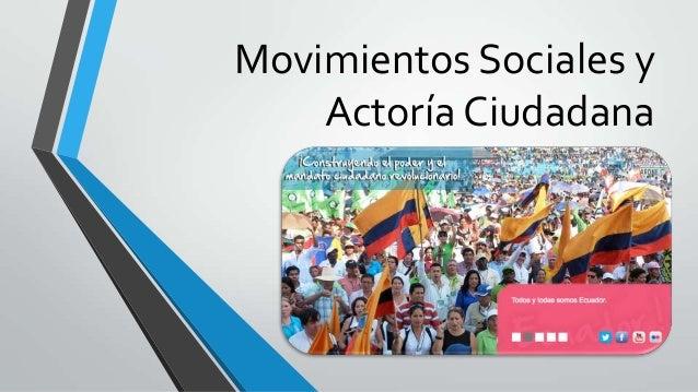 Movimientos Sociales y Actoría Ciudadana