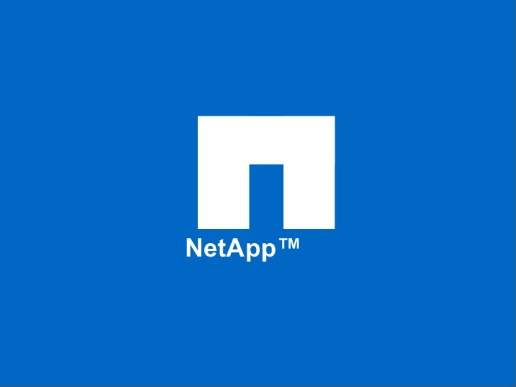 1<br />NetApp Confidential - Limited Use<br />NetApp™<br />