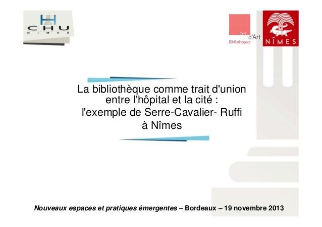 La bibliothèque comme trait d'union  entre l'hôpital et la cité :  l'exemple de Serre-Cavalier- Ruffi  à Nîmes  Nouveaux e...