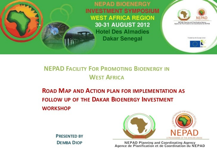 NEPAD FACILITY FOR PROMOTING BIOENERGY IN               WEST AFRICAROAD MAP AND ACTION PLAN FOR IMPLEMENTATION ASFOLLOW UP...