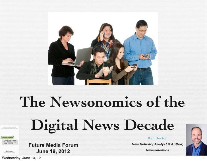 'The Newsonomics of the Digital News Decade' Кен Доктор, ведущий аналитик информационной индустрии