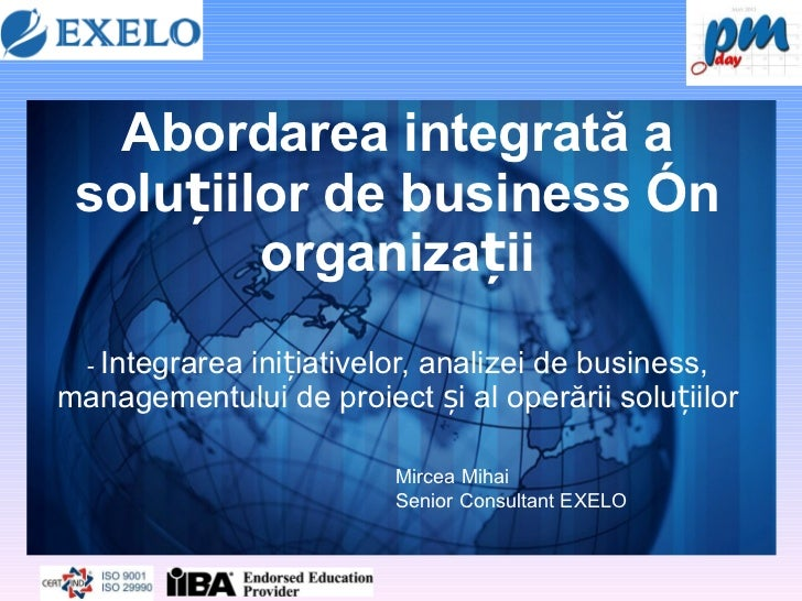 Abordarea integrată a soluțiilor de business în organizații -   Integrarea inițiativelor, analizei de business, management...