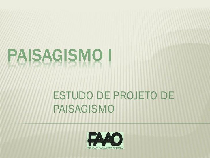 ESTUDO DE PROJETO DE PAISAGISMO