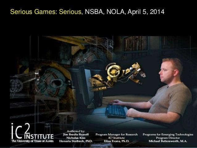 Serious Games: Serious, NSBA, NOLA, April 5, 2014