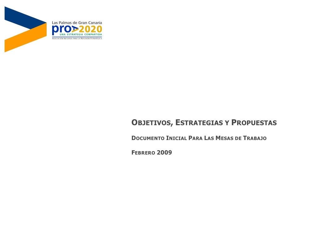 OBJETIVOS, ESTRATEGIAS Y PROPUESTAS DOCUMENTO INICIAL PARA LAS MESAS DE TRABAJO  FEBRERO 2009
