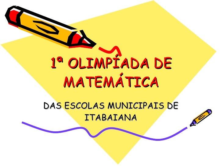 1ª Olimpíada De Matemática DivulgaçãO