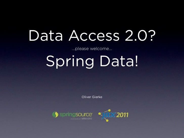 Spring Day | Data Access 2.0? Please Welcome Spring Data! | Oliver Gierke