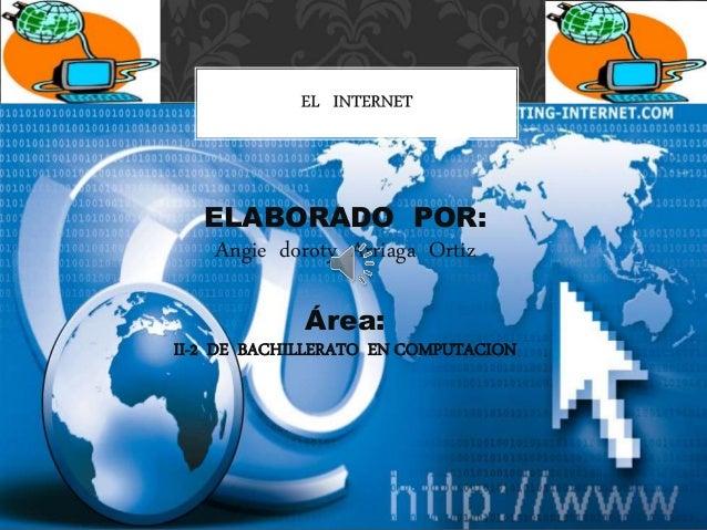 ELABORADO POR: Angie doroty Arriaga Ortiz Área: II-2 DE BACHILLERATO EN COMPUTACION