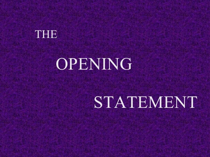 STATEMENT OPENING THE
