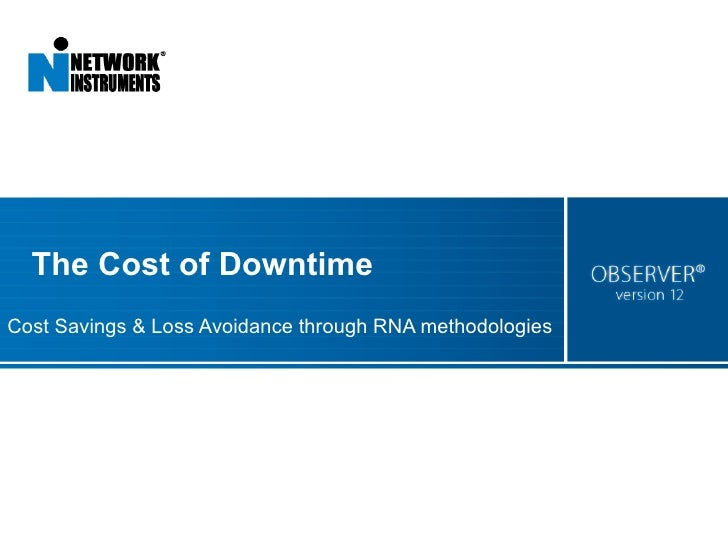 The Cost of Downtime Cost Savings & Loss Avoidance through RNA methodologies